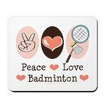 Peace Love Badminton Mousepad