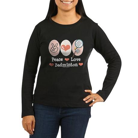 Peace Love Badminton Women's Long Sleeve Dark T-Sh