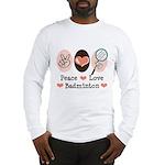 Peace Love Badminton Long Sleeve T-Shirt