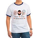 Peace Love Badminton Ringer T