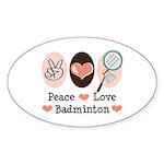 Peace Love Badminton Oval Sticker (10 pk)