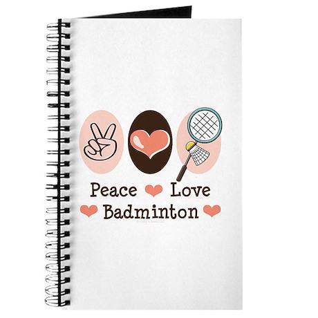 Peace Love Badminton Journal