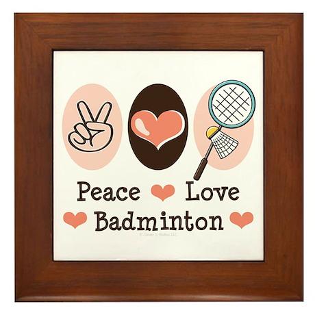 Peace Love Badminton Framed Tile
