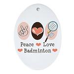 Peace Love Badminton Oval Ornament