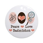 Peace Love Badminton Ornament (Round)