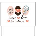 Peace Love Badminton Yard Sign