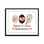 Peace Love Badminton Framed Panel Print