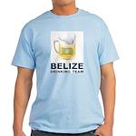 Belize Drinking Team Light T-Shirt