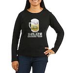 Belize Drinking Team Women's Long Sleeve Dark T-Sh