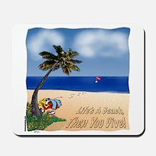 Life's a Beach Mousepad