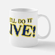 Do it live! Mug