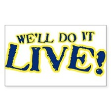 Do it live! Rectangle Decal
