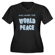 Will Work for World Peace Women's Plus Size V-Neck