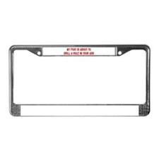 """Drill A Hole In Your Ass"" License Plate Frame"