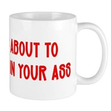 """""""Drill A Hole In Your Ass"""" Small Mug"""