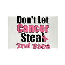 Don't Let Cancer Steal 2nd Base Rectangle Magnet