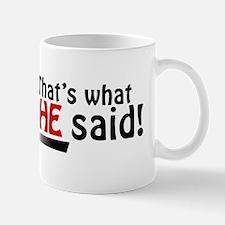 She Said Mug