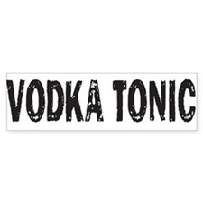 VODKA TONIC Bumper Bumper Sticker