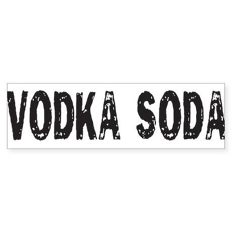 VODKA SODA Bumper Sticker