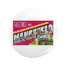 "Mansfield Ohio Greetings 3.5"" Button"