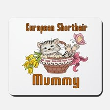European Shorthair Cats Mummy Mousepad