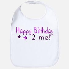 Happy Birthday 2 Me (Pink) Bib