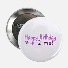 "Happy Birthday 2 Me (Pink) 2.25"" Button"
