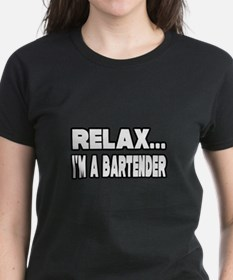 """""""Relax, I'm A Bartender"""" Tee"""