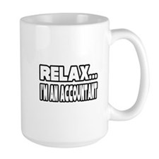 """Relax, I'm An Accountant"" Mug"
