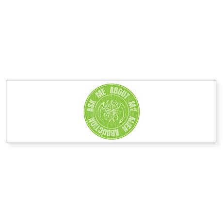 Ask me about my Alien Abduction Bumper Sticker