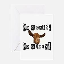 No Goats, No Glory! Greeting Card