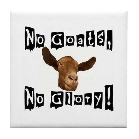 No Goats, No Glory! Tile Coaster
