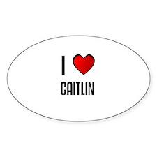 I LOVE CAITLIN Oval Decal