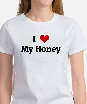 I Love My Honey Women's T-Shirt