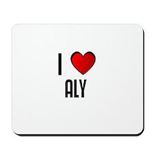 I LOVE ALY Mousepad
