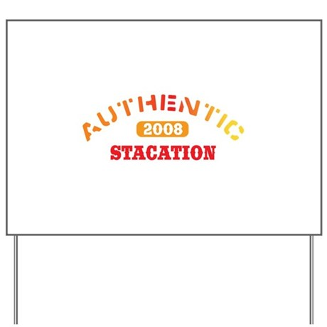 Authentic 2008 Stacation Yard Sign
