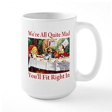 WE'RE ALL QUITE MAD Ceramic Mugs