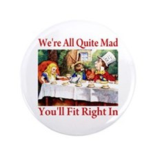 """WE'RE ALL QUITE MAD 3.5"""" Button (100 pack)"""