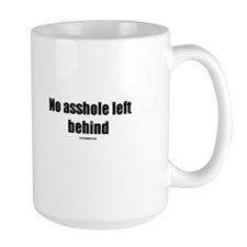 No asshole left behind(TM) Mug