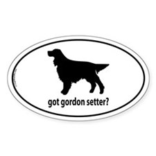 Got Gordon Setter? Oval Decal