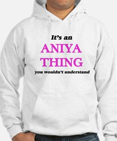 It's an Aniya thing, you wouldn&#39 Sweatshirt