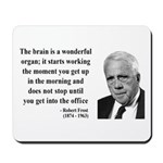 Robert Frost Quote 7 Mousepad