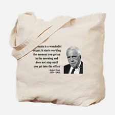 Robert Frost Quote 7 Tote Bag