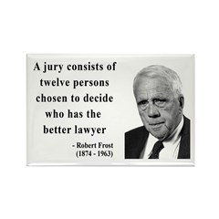 Robert Frost Quote 6 Rectangle Magnet (10 pack)