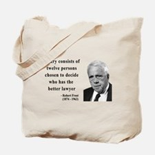 Robert Frost Quote 6 Tote Bag