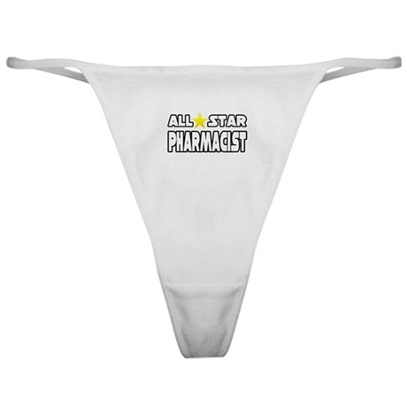 """All Star Pharmacist"" Classic Thong"