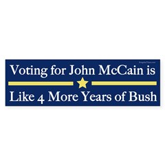 Voting for John McCain is Like Bush sticker