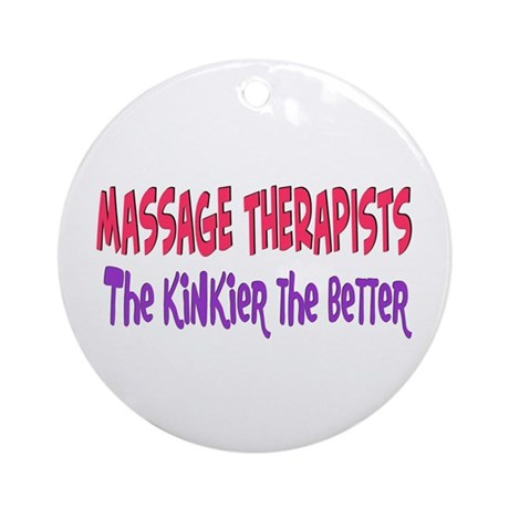 Massage therapists kinkier Ornament (Round)