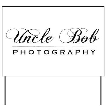 Uncle Bob Photography Yard Sign