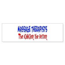 Massage therapists kinkier Bumper Bumper Sticker